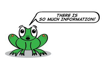 a cartoon frog says there is so much information