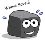 Cartoon lump of coal with happy face, saying Whew! Saved!